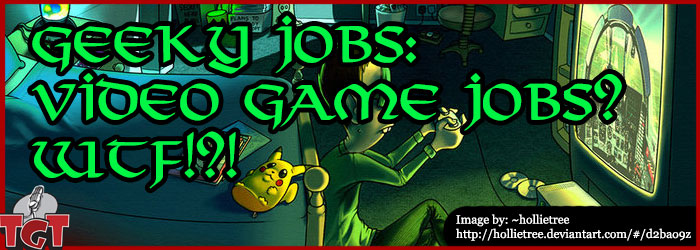 TGT_EP297_GeekyJobs_VideoGamesWTF