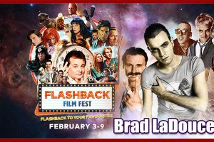 Brad LaDouceur Cineplex Flashback Film Festival