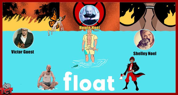 TGT_Howie-Noel-Shelley-Noel-Victor-Guest-FLOAT