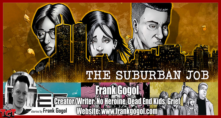 Frank Gogol full interview Dead End Kids: The Suburban Job